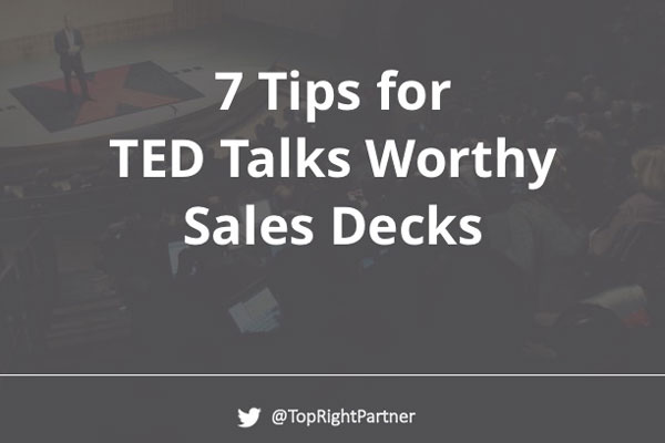 7 Tips for TED Talks Worthy Sales Decks