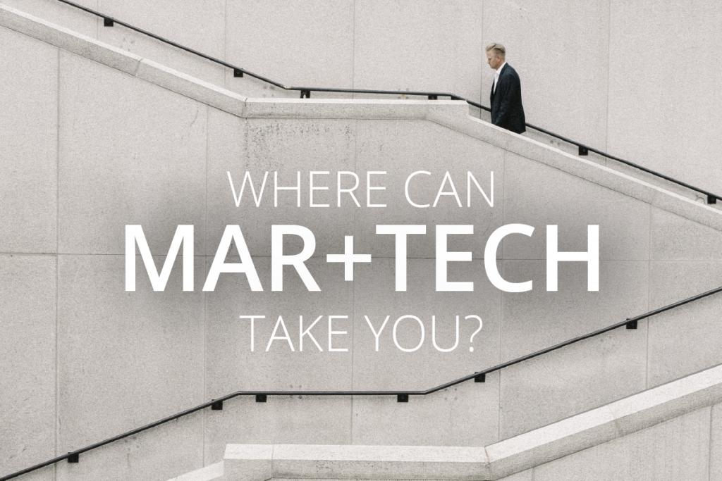 Where can MarTech take you?